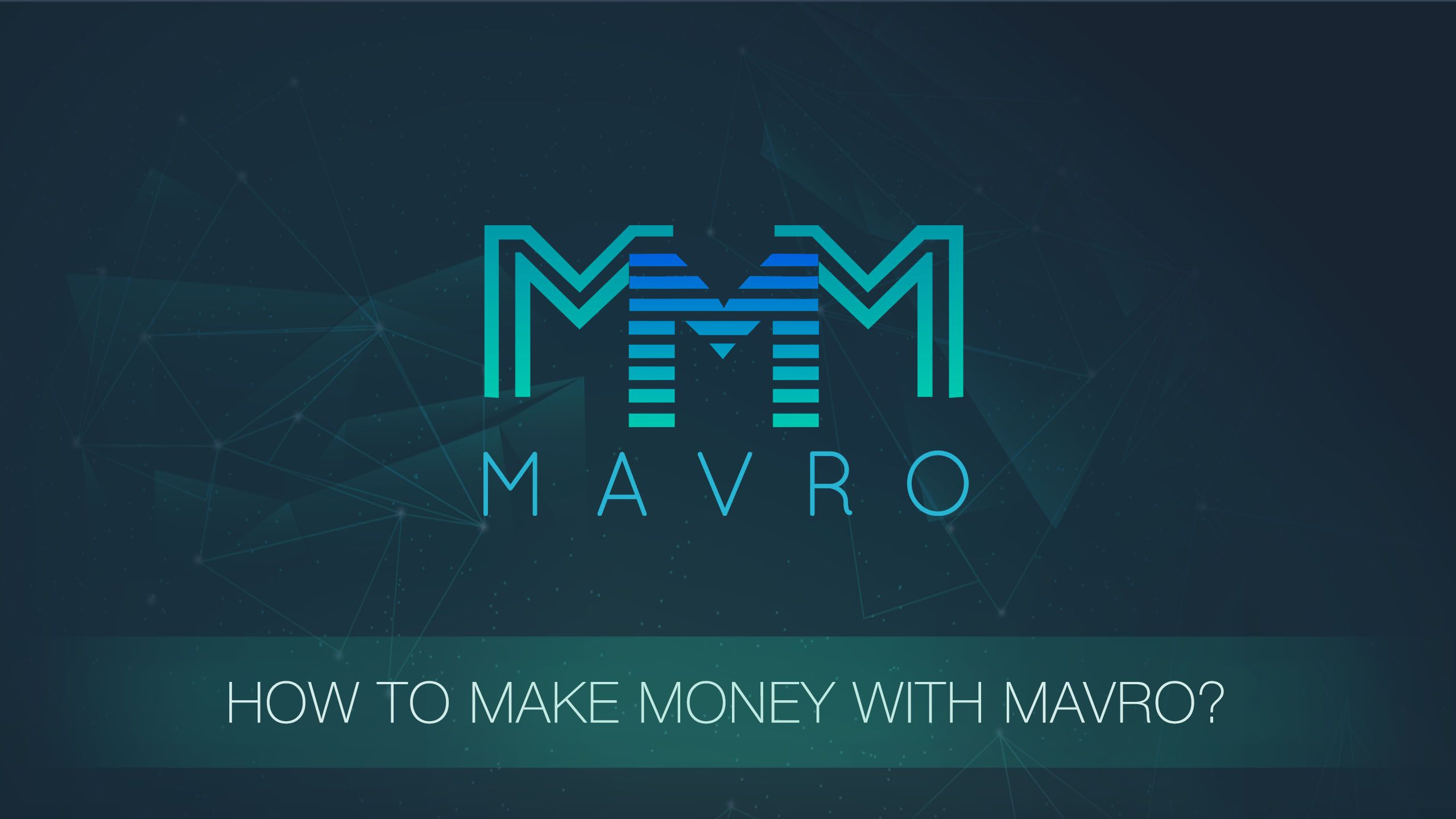 How to make money with MAVRO.jpg