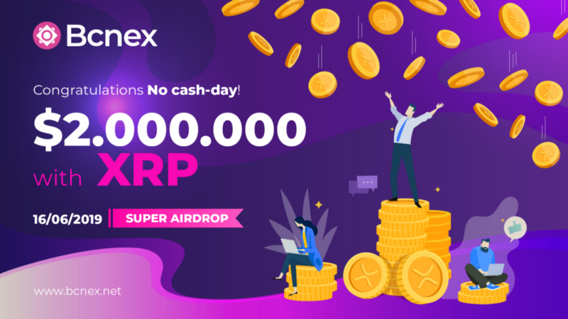 Bcnex - Super Airdrop $2,000,000 from Bcnex Exchange - @cuong1610