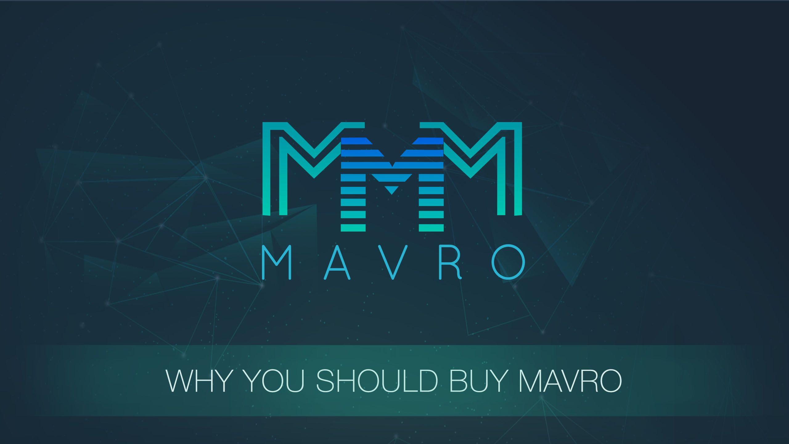 WHY YOU SHOULD BUY MAVRO.jpg